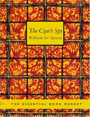 The Czar\'s Spy (Large Print Edition)
