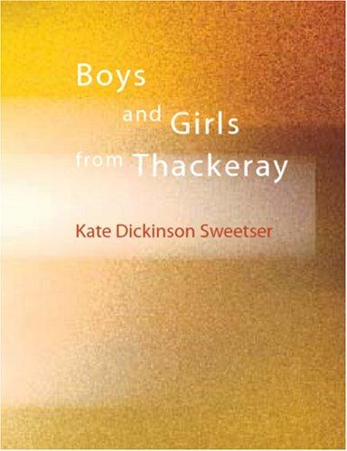 Download Boys and girls from Thackeray (Large Print Edition)