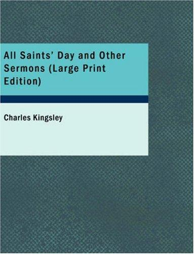 All Saints\' Day and Other Sermons (Large Print Edition)