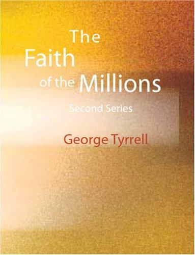 The Faith of the Millions (Large Print Edition)