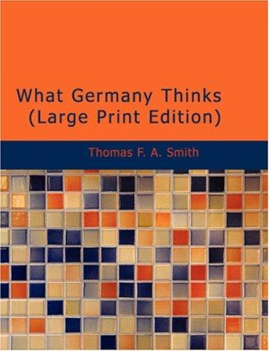 What Germany Thinks (Large Print Edition)