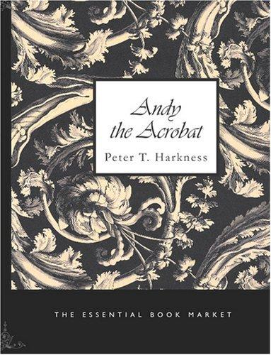 Andy the Acrobat (Large Print Edition)