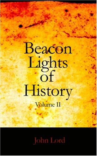Beacon Lights of History, Volume II