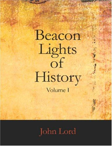 Beacon Lights of History, Volume I (Large Print Edition)
