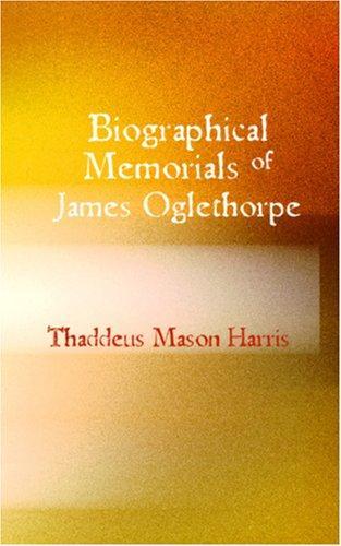Download Biographical Memorials of James Oglethorpe