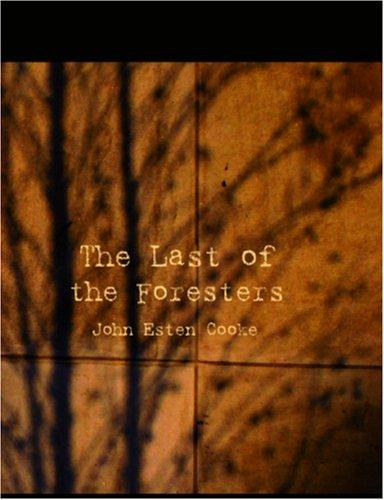 Download The Last of the Foresters (Large Print Edition)