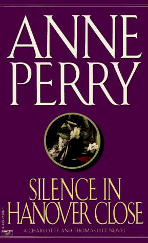 Silence in Hanover Close (Charlotte & Thomas Pitt Novels)