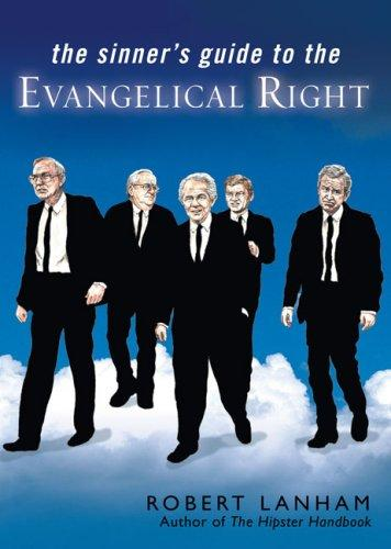 Sinner's Guide To The Evangelical Right