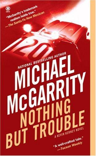 Nothing But Trouble (Kevin Kerney Novels)