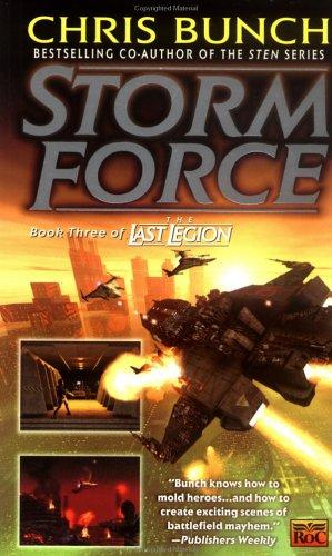 Storm Force (The Last Legion, Book 3) by Chris Bunch
