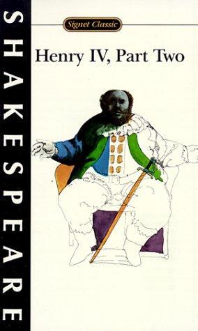 Henry IV, part 2 (Shakespeare, Signet Classic)