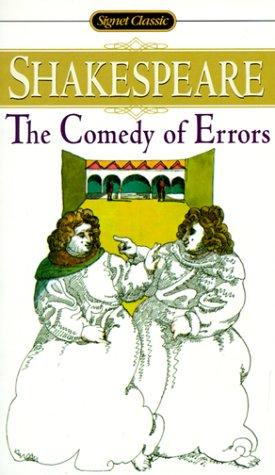 The Comedy of Errors (Shakespeare, Signet Classic)