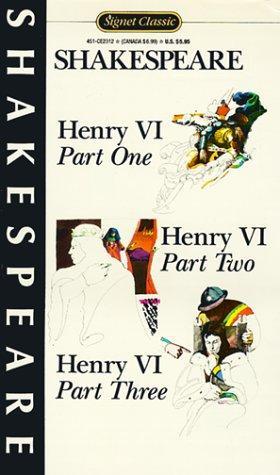 Henry VI, Parts, I, II, and III (Signet Classics)