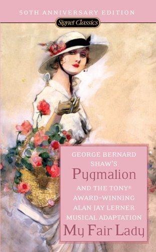 Pygmalion and My Fair Lady (Signet Classics)