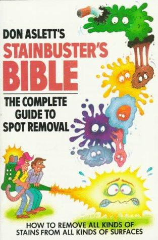 Don Aslett's Stainbuster's Bible