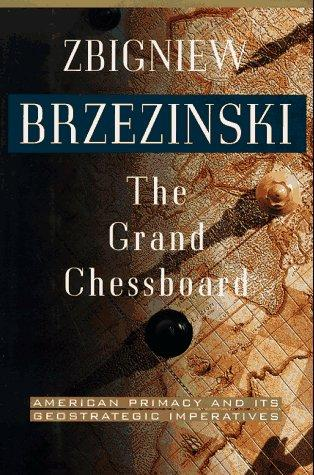 The grand chessboard by Zbigniew K. Brzezinski