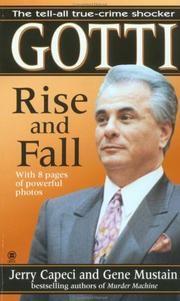 Gotti: Rise and Fall [Mass Market Paperback] by Capeci, Jerry; Mustain, Gene
