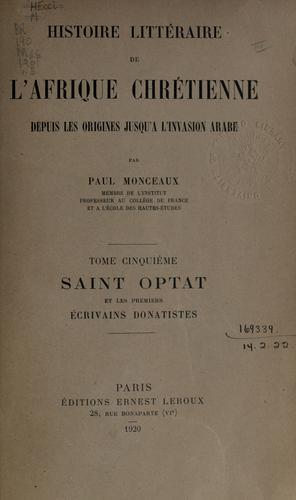 Histoire littéraire de l'Afrique chrétienne depuis les origines jusquä l'invasion arabe