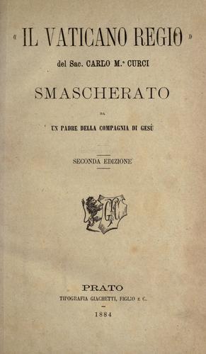 """""""Il vaticano regio"""" del Sac. Carlo Ma. Curci smascherato"""