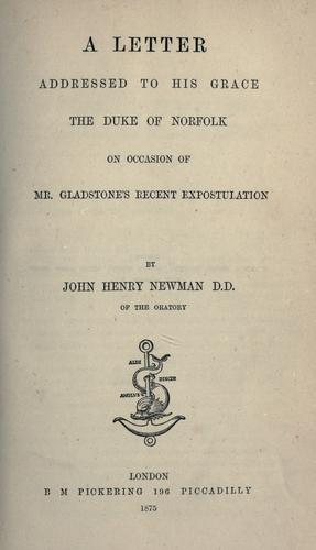 Download A letter addressed to His Grace the Duke of Norfolk, on occasion of Mr. Gladstone's recent expostulation