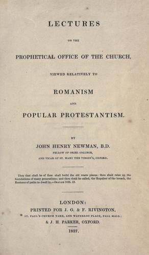 Lectures on the prophetical office of the church, viewed relatively to Romanism and popular Protestantism