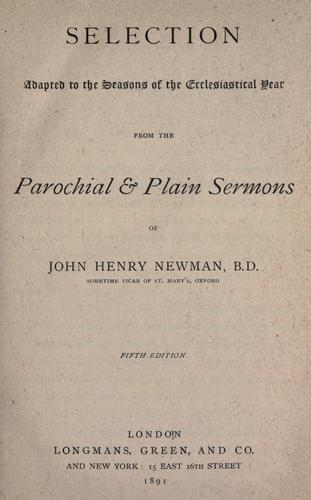 Selection adapted to the seasons of the ecclesiastical year from the Parochial & plain sermons of John Henry Newman.