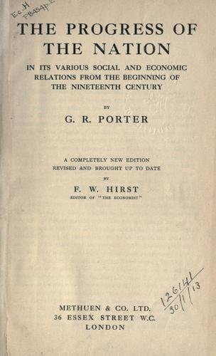 The progress of the Nation in its various social and economic relations from the beginning of the nineteenth century.