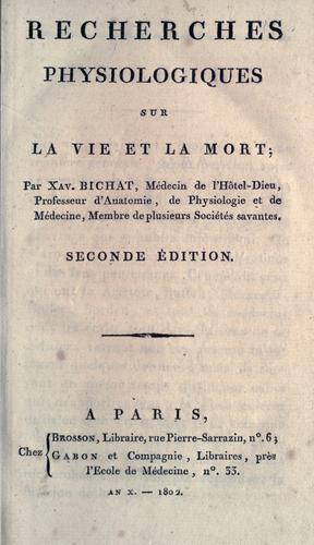 Download Recherches physiologiques sur la vie et la mort.