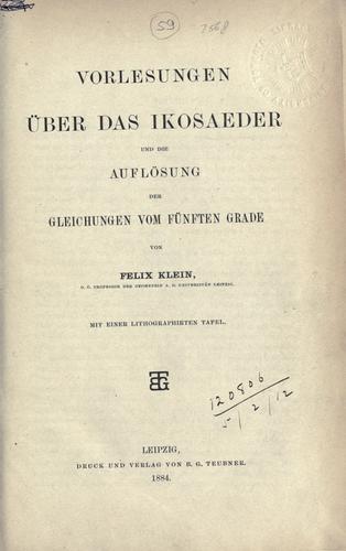 Vorlesungen über das Ikosaeder und die Auflösung der Gleichungen vom fünften Grade.