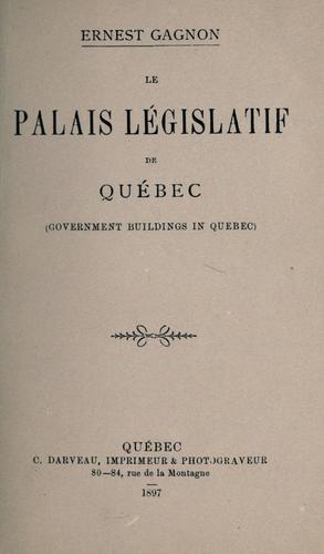 L e palais législatif de Québec =