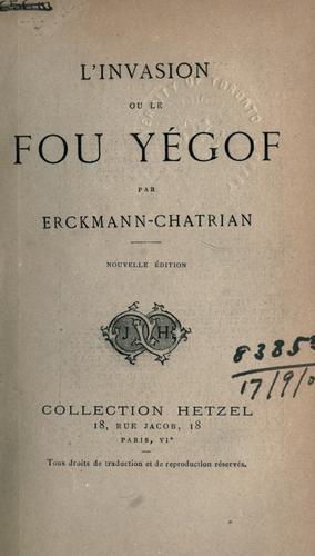 Download L' invasion, ou, Le fou Yégof.