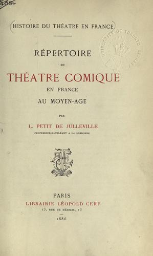 Répertoire du théatre comique en France au moyen-age.
