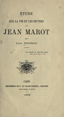 Étude sur la vie et les oeuvres de Jean Marot.