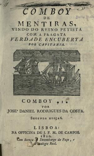 Comboy de mentiras, vindo do reino petista com a fragata verdade encoberta por capitania
