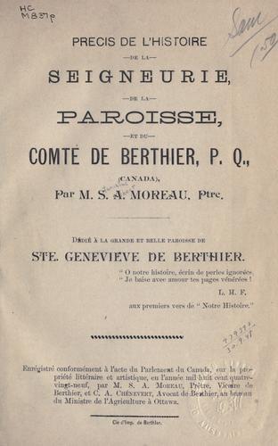 Précis de l'histoire de la seigneurie, de la paroisse, et du comté de Berthier, P.Q., (Canada)