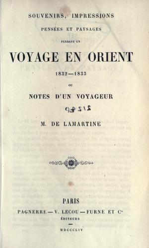 Souvenirs, impressions, pensées et paysages pendant un voyage en Orient, 1832-1833