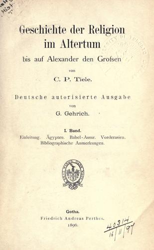 Geschichte der Religion im Altertum bis auf Alexander den Grossen.