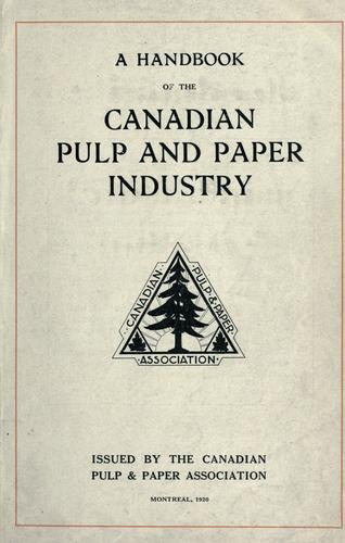 A handbook of the Canadian pulp and paper industry.