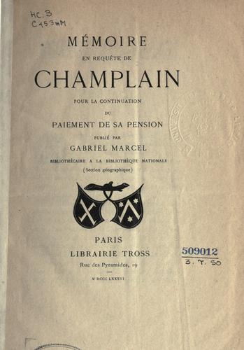 Mémoire en requête de Champlain pour la continuation du paiement de sa pension