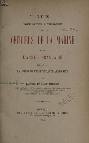 Download Notes pour servir à l'histoire des officiers de la marine et de l'armée française qui ont fait la Guerre de l'Indépendance américaine.