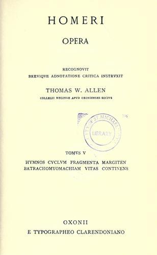 Homeri Opera; recognovervnt breviqve adnotatione critica instrvxervnt David B. Monro .. et Thomas W. Allen …