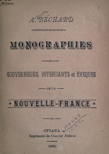 Monographies – Gouverneurs, Intendants et Évêques de la Nouvelle-France.