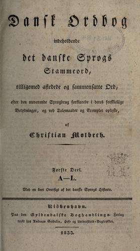 Dansk ordbog, indeholdende det danske sprogs stammeord, tilligemed afledede og sammensatte ord …
