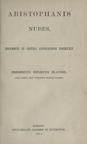 Aristophanis quatuor fabulae  Recensuit et critica annotatione instruxit. Fredericus Henricus Blaydes.