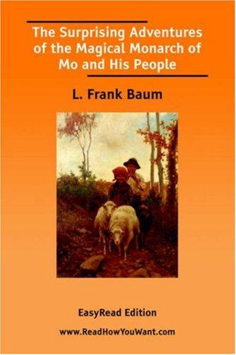 The Surprising Adventures of the Magical Monarch of Mo and His People EasyRead Edition