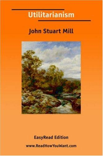 Download Utilitarianism EasyRead Edition