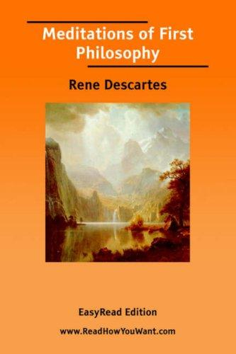 Meditations of First Philosophy [EasyRead Edition] by René Descartes
