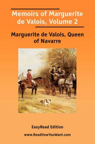 Memoirs of Marguerite de Valois, Volume 2 EasyRead Edition