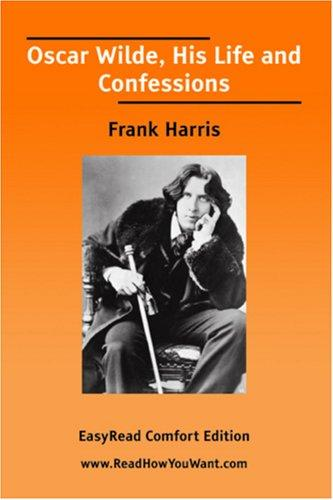Download Oscar Wilde, His Life and Confessions EasyRead Comfort Edition