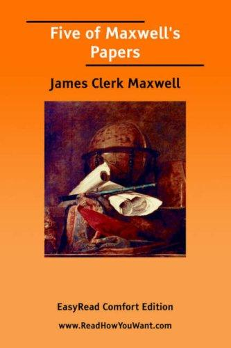 Download Five of Maxwell\'s Papers EasyRead Comfort Edition